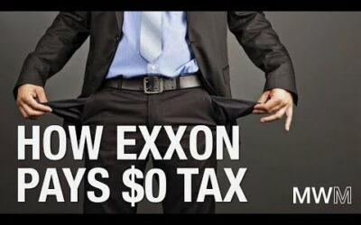 How Exxon made $80 Billion over 8 years and paid $0 in tax